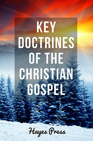 Key Doctrines of the Christian Gospel