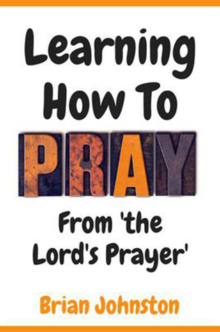 Learning How To Pray From 'the Lord's Prayer'