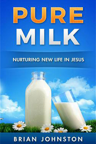 Pure Milk: Nurturing New Life In Jesus