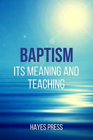 Baptism: Its Meaning and Teaching