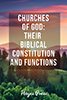 Churches of God: Their Biblical Constitution and Function