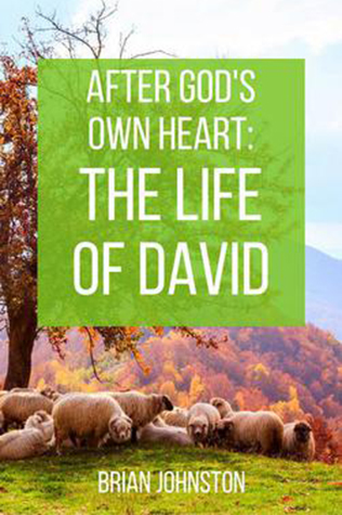 After God's Own Heart: The Life Of David