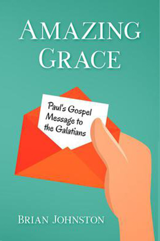 Amazing Grace: Paul's Gospel Message to the Galatians