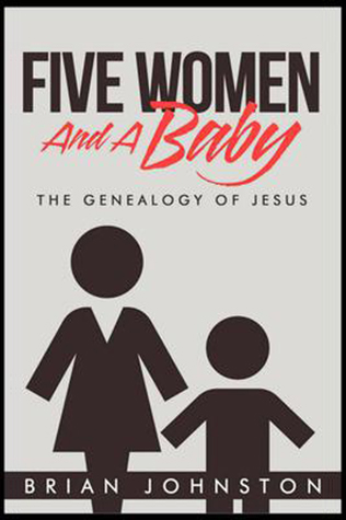Five Women and A Baby: The Genealogy of Jesus
