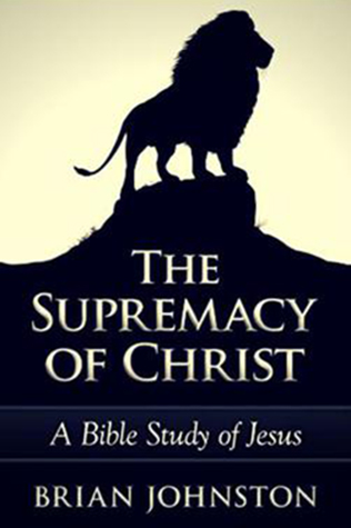 The Supremacy Of Christ: A Bible Study of Jesus