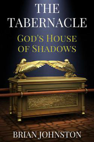 The Tabernacle: God's House Of Shadows